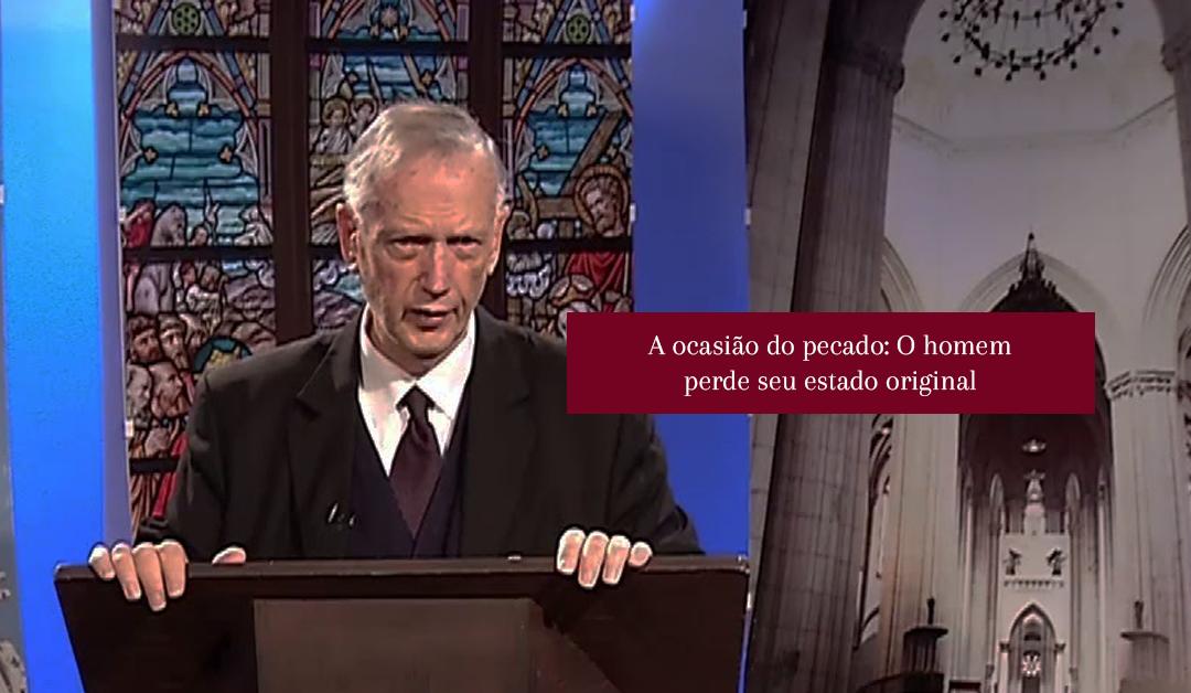 Thomas Fahy: A ocasião do pecado: O homem perde seu estado original  #Video02