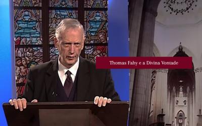 Thomas Fahy e a Divina Vontade | #Video08