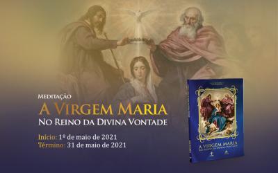 """Convite para a meditação """"A Virgem Maria no Reino da Divina Vontade"""""""